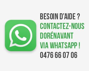 Besoin d'aide ? Contactez-nous dorénavant via WhatsApp ! 0476 66 07 06