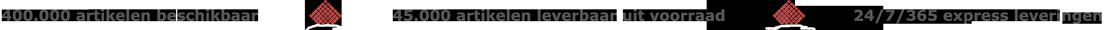400.000 artikelen beschikbaar - 45.000 artikelen leverbaar uit voorraad - 24/7/365 express leveringen